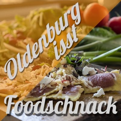 Oldenburg isst - Foodschnack